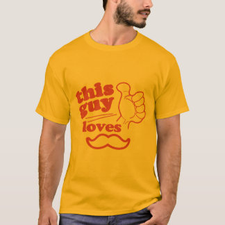This Guy Loves Mustache T-Shirt