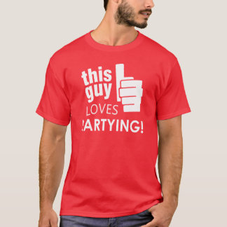 This Guy Loves Partying! T-Shirt