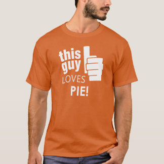 This Guy Loves Pie! T-Shirt