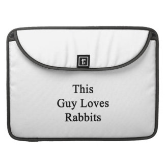 This Guy Loves Rabbits Sleeve For MacBooks