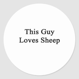 This Guy Loves Sheep Round Stickers