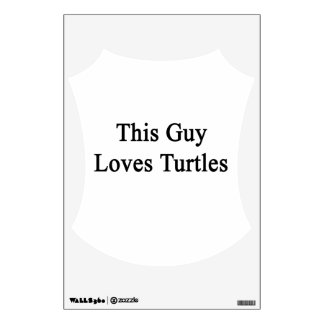 This Guy Loves Turtles Room Decal