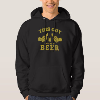 This Guy Needs A Beer Hooded Pullover