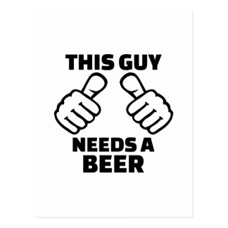 This guy needs a beer postcard