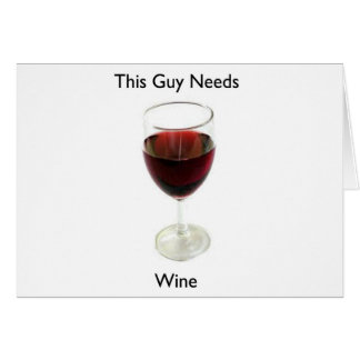 This guy needs wine card