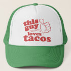 This Guy or Girl Loves Tacos Trucker Hat