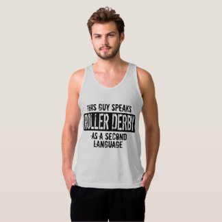 This guy speaks Roller Derby Tank Top