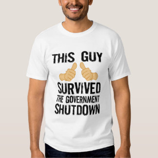 This guy survived the government shutdown t-shirt