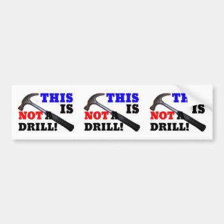 This Hammer Is Not A Drill! Bumper Sticker