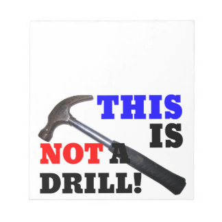 This Hammer Is Not A Drill! Memo Pads