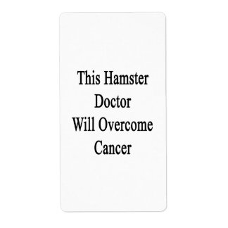This Hamster Doctor Will Overcome Cancer Personalized Shipping Labels