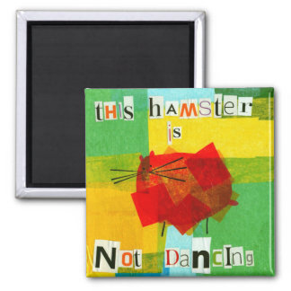 This Hamster is Not Dancing 2 Inch Square Magnet