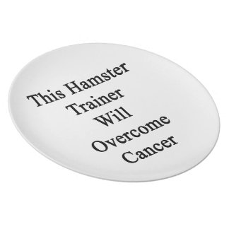 This Hamster Trainer Will Overcome Cancer Party Plate