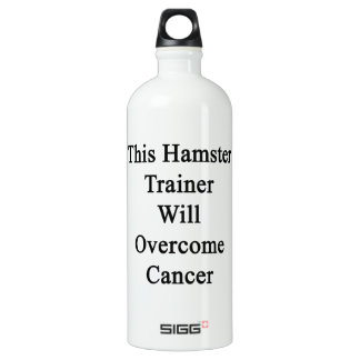 This Hamster Trainer Will Overcome Cancer SIGG Traveler 1.0L Water Bottle