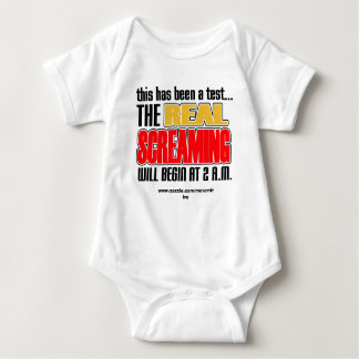 This Has Been A Test, The Real Screaming Will Begi Baby Bodysuit
