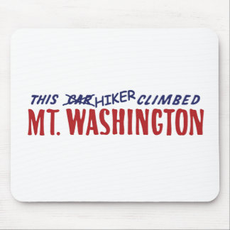 This Hiker Climbed Mt Washington , not a car Mouse Pad