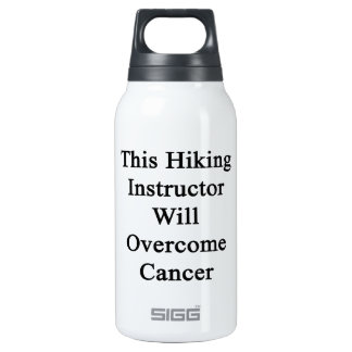 This Hiking Instructor Will Overcome Cancer 10 Oz Insulated SIGG Thermos Water Bottle