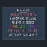 """This Home Embraces Diversity Yard Sign<br><div class=""""desc"""">Take a stand against xenophobia,  homophobia and other disturbing trends in our country today! Be a voice for tolerance,  diversity,  acceptance and empowerment.</div>"""