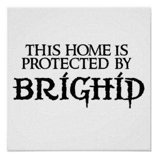 This home is protected by Brighid Poster