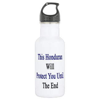This Honduran Will Protect You Until The End 18oz Water Bottle