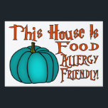 "This House Is Food Allergy Friendly-Teal Pumpkin 1 Sign<br><div class=""desc"">&quot;This House Is Food Allergy Friendly&quot; Teal Pumpkin yard sign for Halloween trick-or-treaters with food allergies in support of the &quot;The Teal Pumpkin Project&quot; Here&#39;s What A Teal Pumpkin On The Doorstep Means For Halloween - By Archit Tripathi &quot;... a lot of kids have food allergies that weren&#39;t as common...</div>"