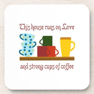 THIS HOUSE RUNS ON DRINK COASTER