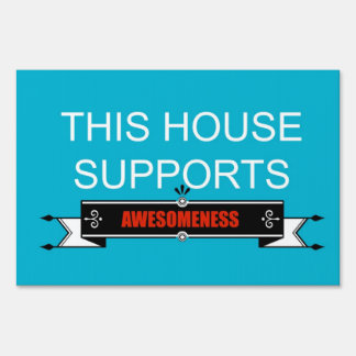This house supports awesomeness/ Birds are people Lawn Sign