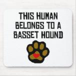 This Human Belongs To A Basset Hound Mousepad
