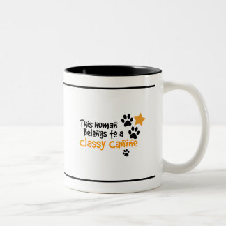 This Human Belongs to a Classy Canine Two-Tone Coffee Mug