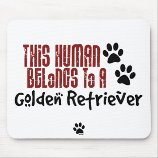 This Human Belongs to a Golden Retriever Mouse Pad