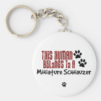 This Human Belongs to a Miniature Schnauzer Keychains