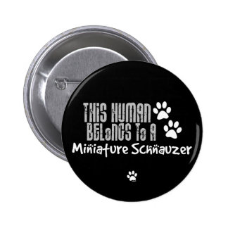 This Human Belongs to a Miniature Schnauzer Pins