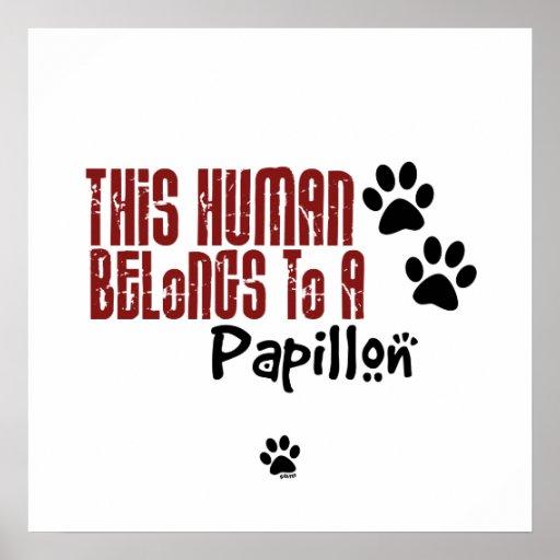 This Human Belongs to a Papillon Poster