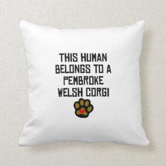 This Human Belongs To A Pembroke Welsh Corgi Throw Pillow