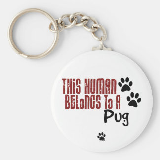 This Human Belongs to a Pug Basic Round Button Keychain