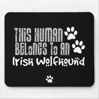 This Human Belongs to an Irish Wolfhound Mouse Pad