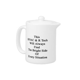 This HVAC R Tech Will Always Find The Bright Side Teapot