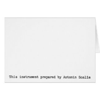 'This instrument prepared by Antonin Scalia' Card