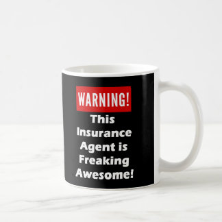 This Insurance Agent is Freaking Awesome! Coffee Mug