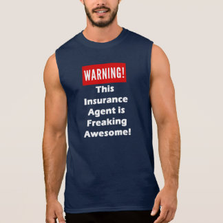 This Insurance Agent is Freaking Awesome! Sleeveless Shirt