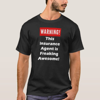 This Insurance Agent is Freaking Awesome! T-Shirt