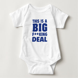 This Is A Big Fucking Deal Baby Bodysuit