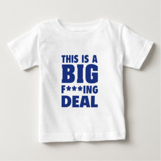 This Is A Big Fucking Deal Baby T-Shirt