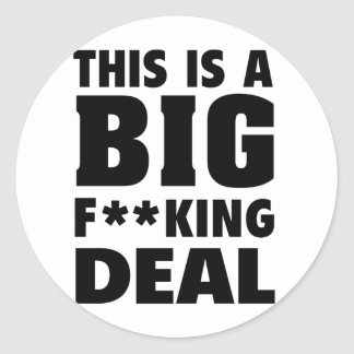 This Is A Big Fucking Deal (Black) Classic Round Sticker