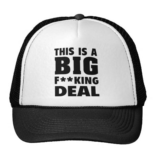 This Is A Big Fucking Deal (Black) Trucker Hat