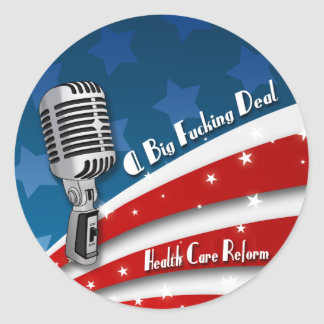 This is a Big Fucking Deal, Health Care Reform Law Classic Round Sticker
