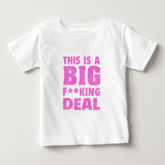 This Is A Big Fucking Deal (Pink) Baby T-Shirt