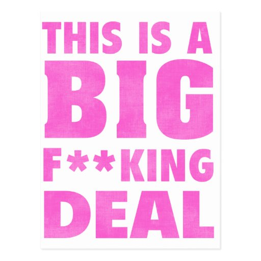 This Is A Big Fucking Deal (Pink) Postcard