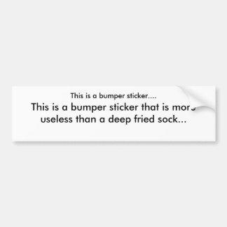 This is a bumper sticker...., bumper sticker