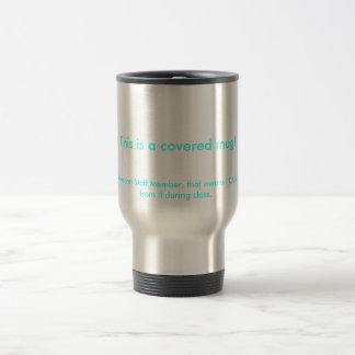 This is a covered mug! travel mug